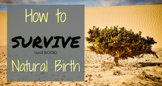 How to Survive Natural Birth
