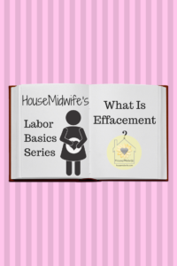 Labor Basics Series What is Effacement Pinterest pin